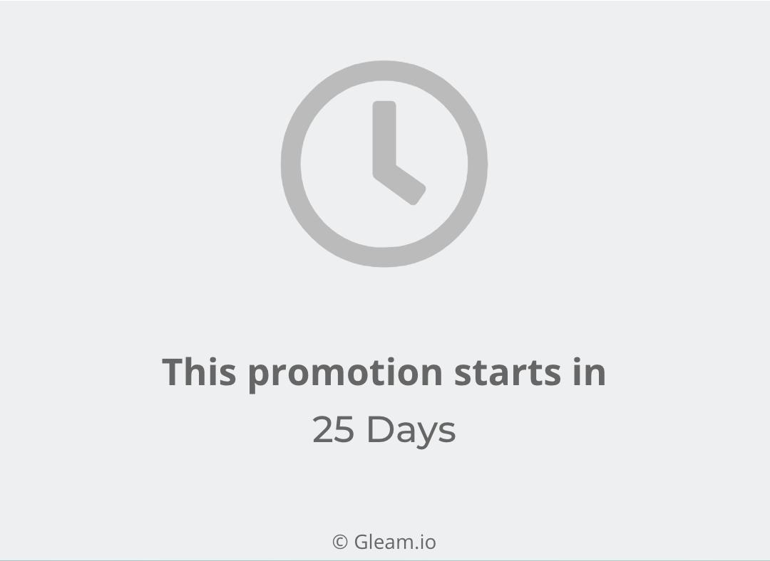 'This promotion starts in 25 Days' message on Gleam Rewards widget