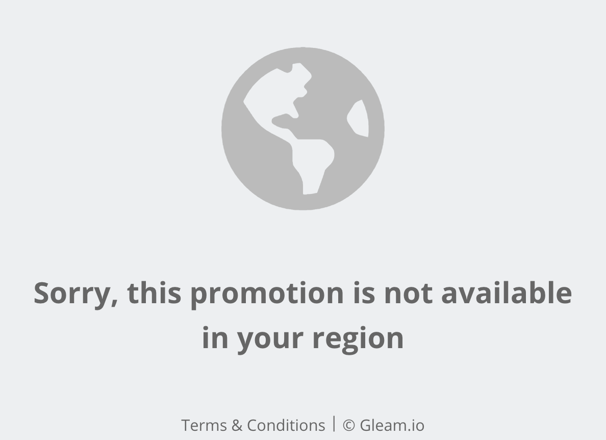 'Sorry, this promotion is not available in your region' message on the Gleam Rewards widget