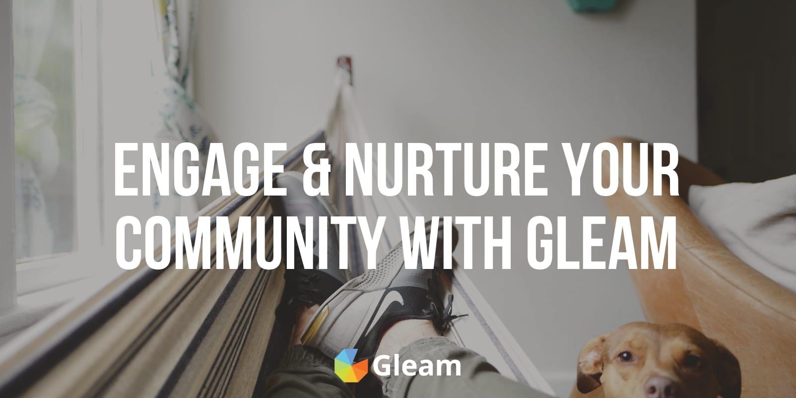 Engage & Nurture Your Community With Gleam