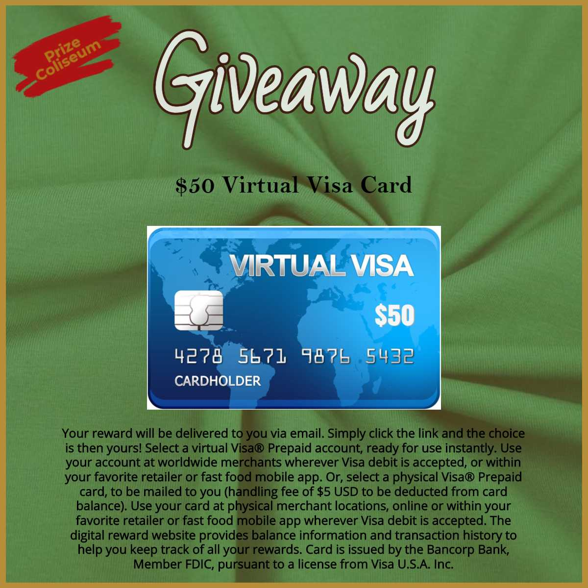 Enter for a chance to win a $50 Virtual Visa Card from PrizeColiseum Giveaway Image