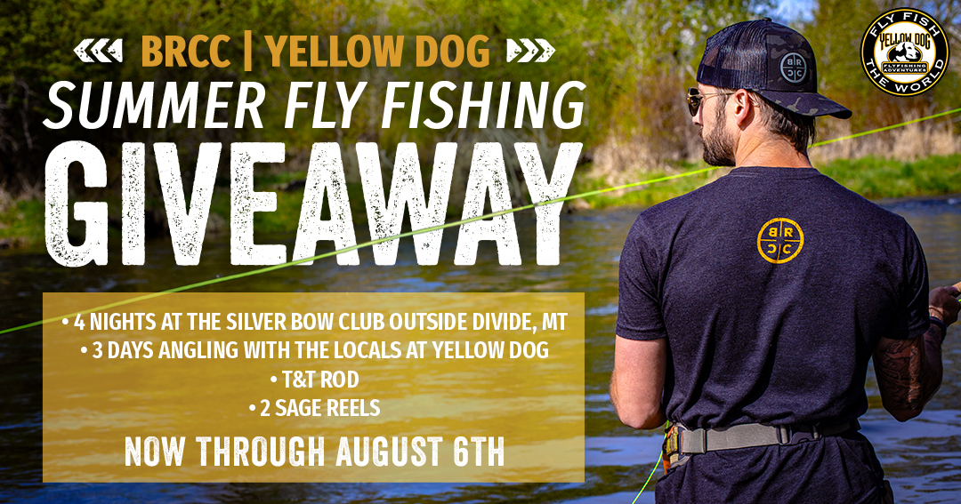 BRCC Yellow Dog Summer Fly Fishing Giveaway - Enter for a chance to win a trip for two to the Divide (Montana) area for a Yellow Dog fishing experience. The prize includes airfare, three nights' accommodations, fly fishing, equipment rental and fishing eq Giveaway Image