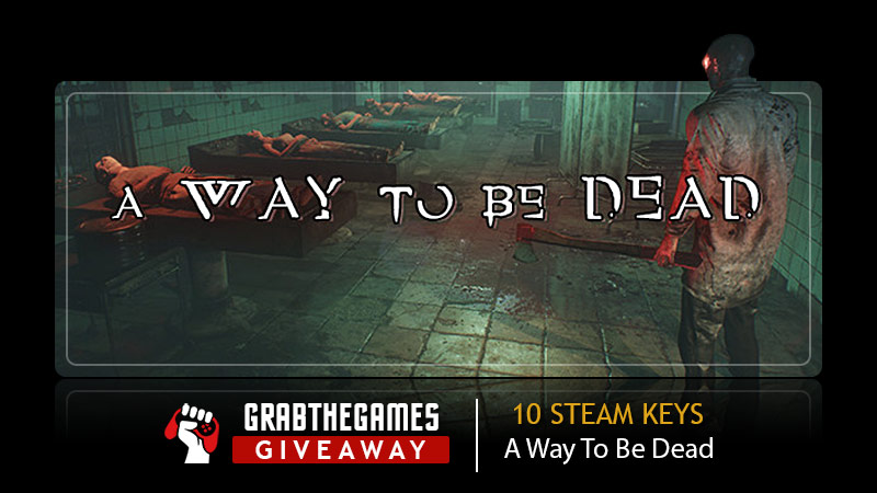Enter to win a PC Steam copy of A Way To Be Dead. 10 Winners! Giveaway Image