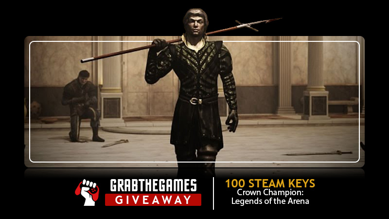 Enter For A Chance To Win 1 Out Of 100 Crown Champion: Legends Of The Arena Steam Keys