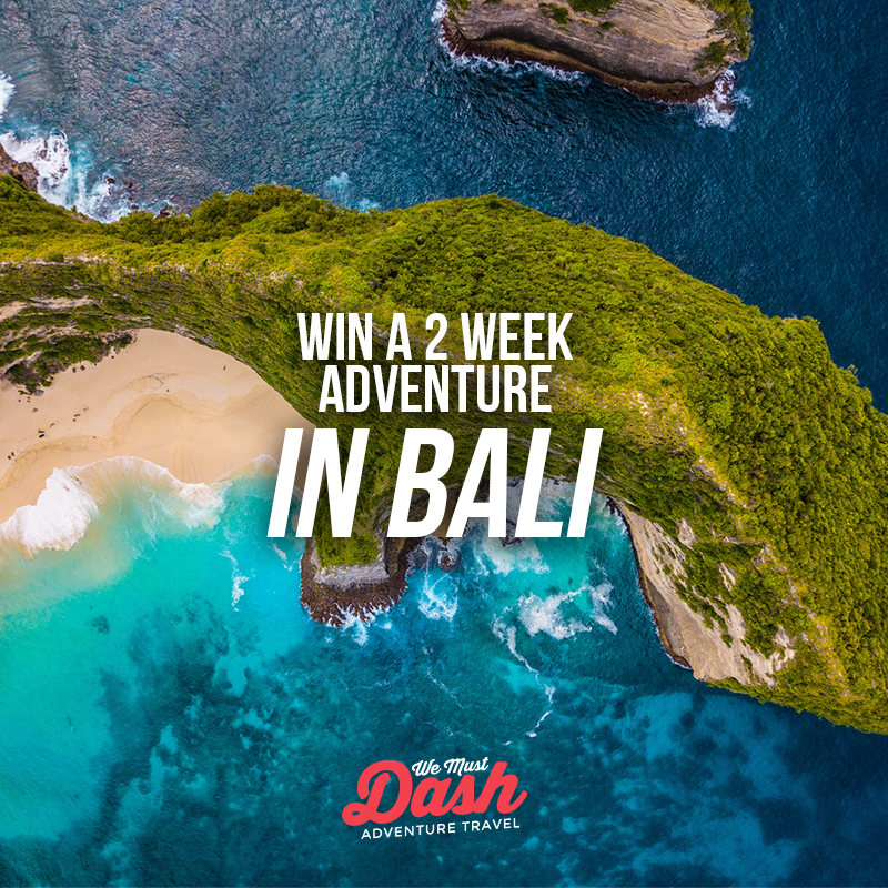 Win a 2 WEEK ADVENTURE IN BALI with We Must Dash Adventure Travel Giveaway Image