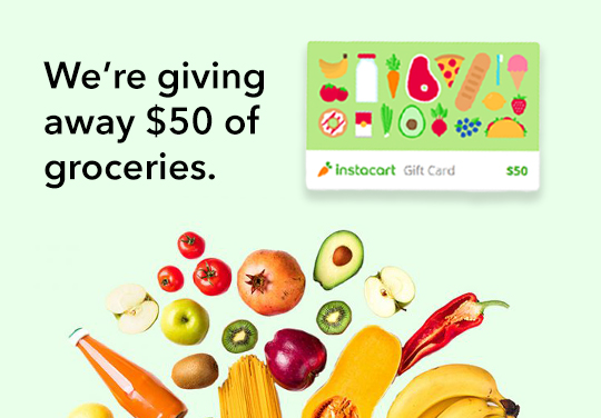 Enter for a chance to win a $50 Instacart Gift Card to purchase groceries!  See availability at instacart.com Giveaway Image
