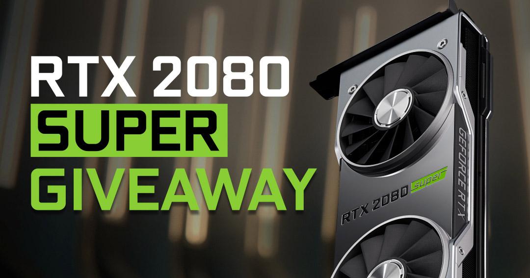 RTX 2080 Super Giveaway