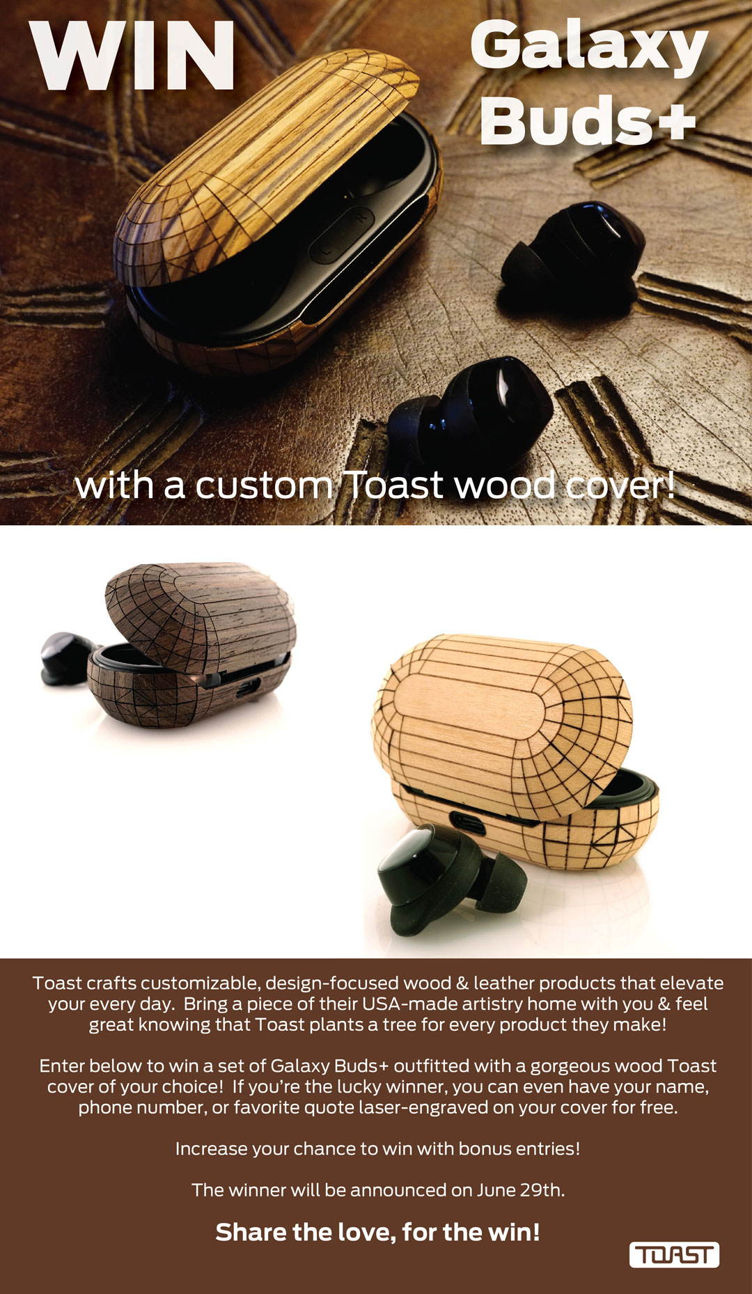 Win a pair of Galaxy Buds+ with a custom Toast wood cover!  Shipping outside US Giveaway Image