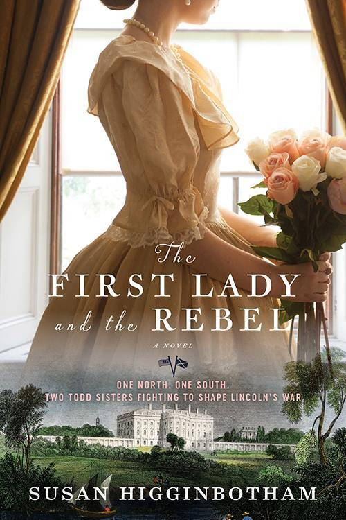 Win A Paperback Copy Of The First Lady And The Rebel By Susan Higginbotham
