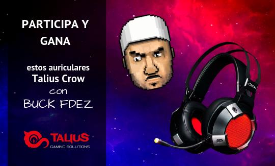 Gana unos auriculares Gaming Talius CROW con BUCK FDEZ Giveaway Image