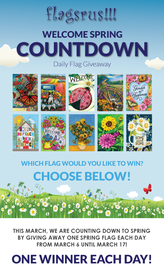 Win the Spring Flag of your Choice! Daily flag giveaway  from March 6 until March 17! (12 winners)