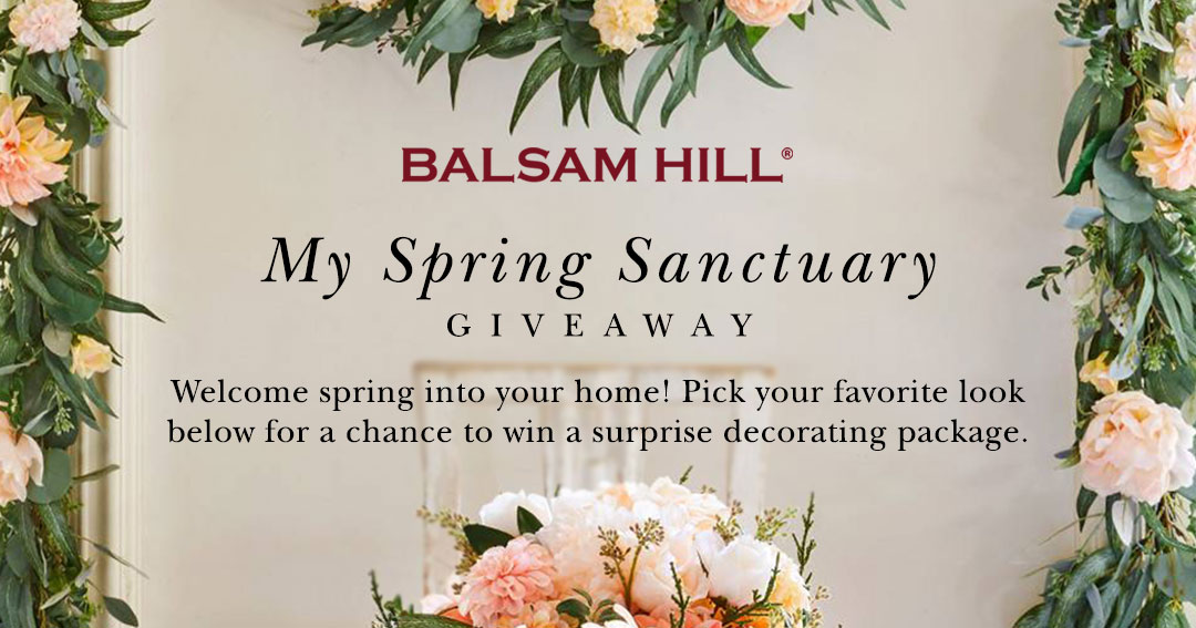 My Spring Sanctuary Giveaway Win a Surprise Decoating Package from Balsam Hills [a $600 value] Giveaway Image