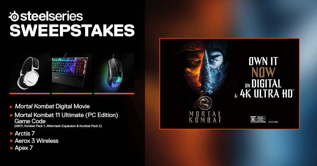 Enter to win a digital copy of the movie Mortal Kombat, a digital copy of Mortal Kombat 11 Ultimate for PC, SteelSeries Arctis 7 Headphones, SteelSeries Apex 7 Mechanical Gaming Keyboard, and Aerox 3 Wireless. 9 Runners-up will each receive a digital copy Giveaway Image