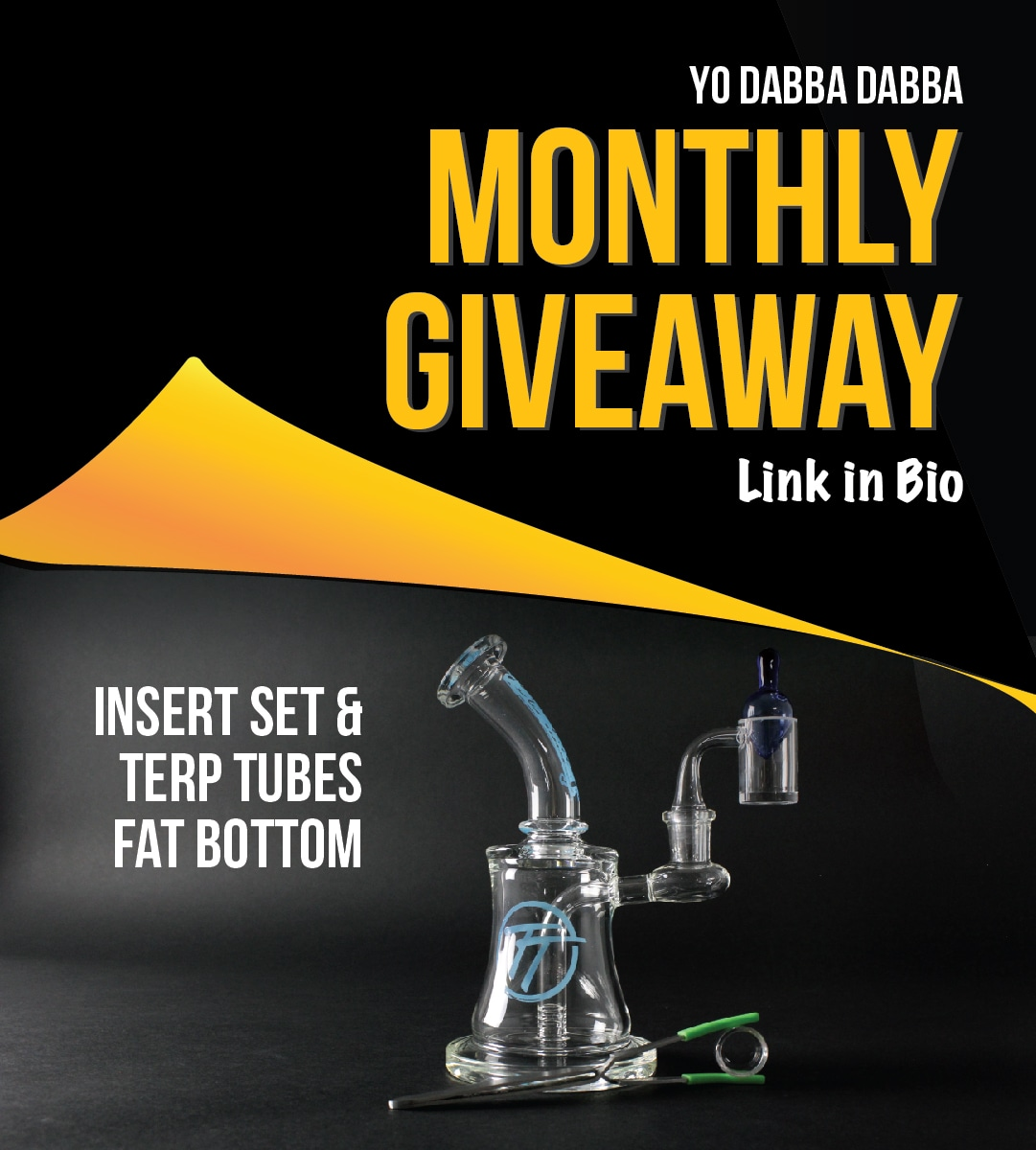 Win a Terp Tubes Fat Bottom Rig & Yo Dabba Dabba Insert Set! Giveaway Image