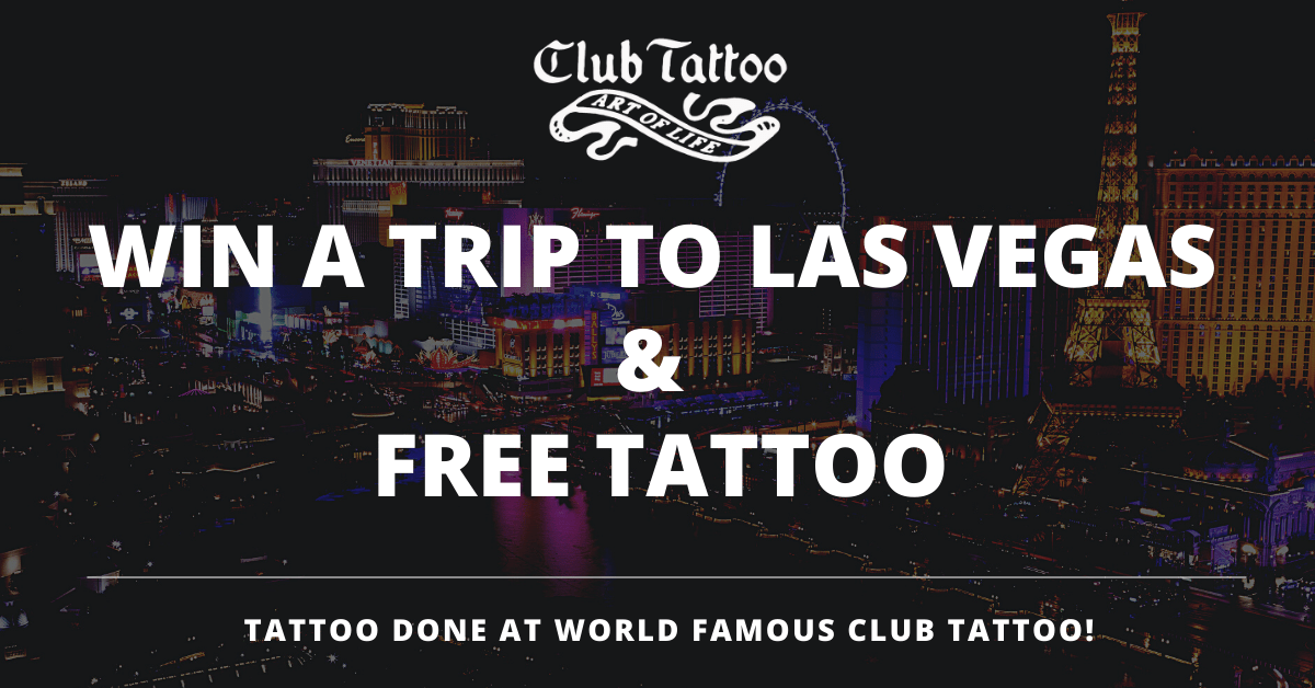 Win a Tattoo Trip to Las Vegas from World Famous Club Tattoo!